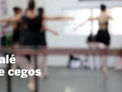 O destemido balé das bailarinas cegas