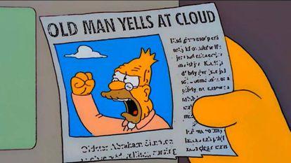 """""""Homem velho grita-lhe a uma nuvem"""". O recorte de imprensa aparecido em um episódio de 'Os Simpson' converteu-se no meme mais reconhecível para assinalar que alguém está atuando como um cascarrabias."""