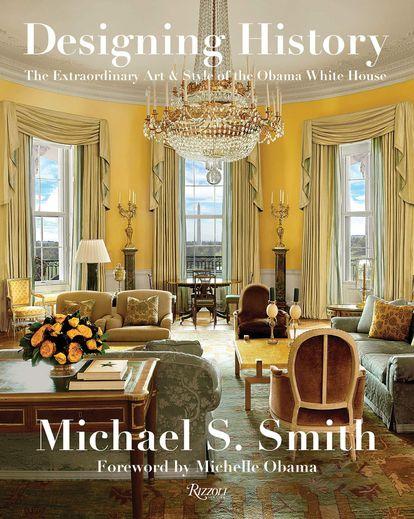 Capa do livro que Michael S. Smith publicou com a história decorativa da Casa Branca depois da renovação feita pelo casal Obama.