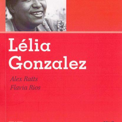 Biografia de Lélia Gonzalez escrita por Flavia Rios e Alex Ratts