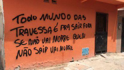 Frase pichada em janeiro em uma rua da periferia de Fortaleza.