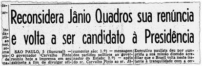 Correio da Manhã mostra que Jânio renunciou à candidatura presidencial em 1960 e depois reconsiderou.