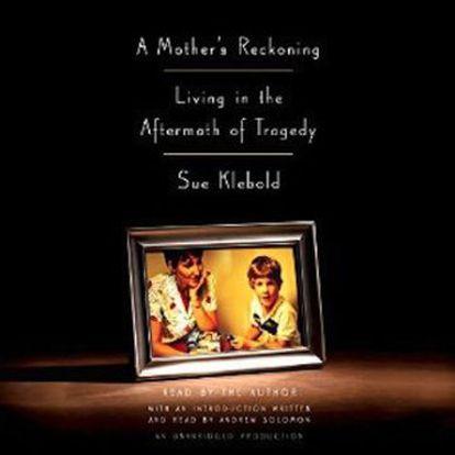 Capa do livro 'A mother's reckoning: Living in the aftermath of tragedy', em português, 'Balanço de uma mãe: vivendo as sequelas de uma tragédia', de Susan Klebold.