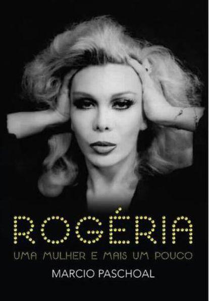 A biografia de Rogéria, editada pela Sextante.