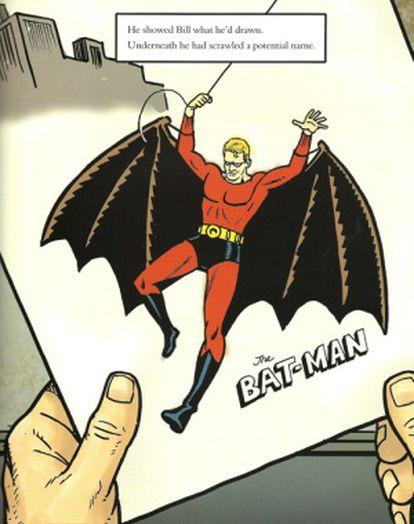 O Batman original imaginado por Bob Kane que logo seria corrigido por Bill Finger segundo mostra o gibi: 'Bill, the boy wonder'.