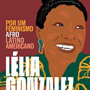 Capa do livro 'Por um feminismo afro-latino-americano', uma coletânea de textos da escritora Lélia Gonzalez.