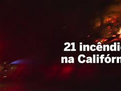 Incêndios na Califórnia já deixam 31 mortos e 3.500 casas destruídas