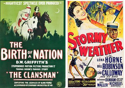 À esquerda, um cartaz promocional para as projeções de 'O Nascimento de Uma Nação', fábula histórica com apologia à Ku Kux Klan; à direita, 'Stormy Weather', com Lena Horne, apelidada de vênus morena, uma das estrelas afro-americanas que Hollywood quis 'embranquecer'.