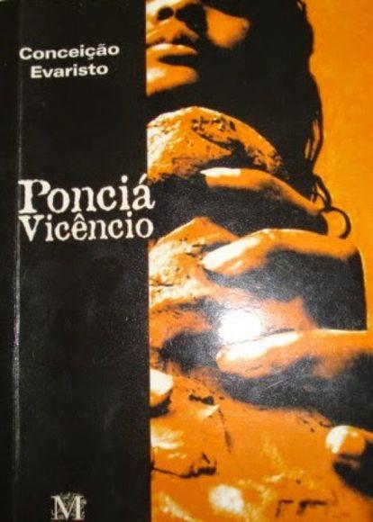 Ponciá Vivêncio é o livro mais aclamado de uma das escritoras negras mais conhecidas hoje no Brasil. No romance, Conceição Evaristo traça a história de Ponciá – mulher, negra, pobre e descendente de escravos africanos – sua identidade, seus sonhos e desencantos. Através da trajetória da personagem, que sai do interior em busca de outra vida na cidade grande, mas acaba vivendo em uma favela, desenrolam-se questões como o racismo brasileiro e violência de gênero. A escritora, que também é autora de livros de contos e poesia, tem como marca da sua obra a condição da mulher negra no país. Não por acaso, ela própria tem sua trajetória de vida marcada pela questão: cresceu em uma favela pobre em Belo Horizonte, capital de Minas Gerais, e foi empregada doméstica até concluir seus estudos. Hoje, é uma militante ativa no movimento negro e vive no Rio de Janeiro. - A.O.